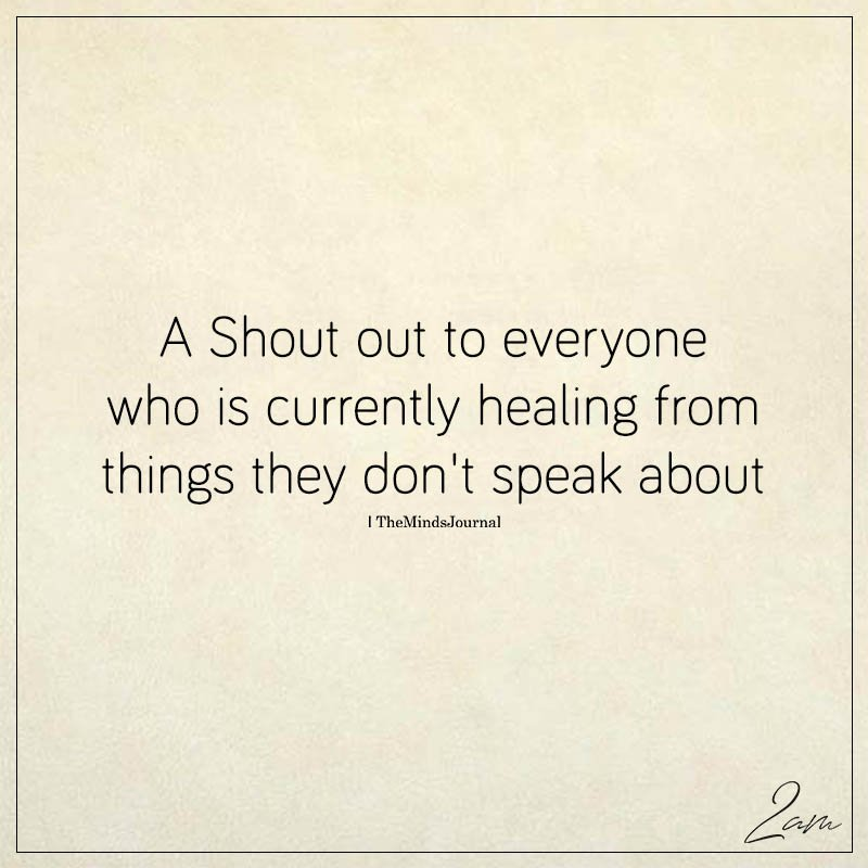 A Shout Out To Everyone Who Is Currently Healing From