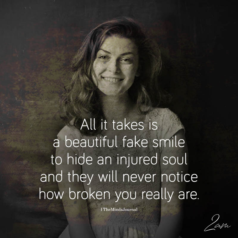 All It Takes Is A Beautiful Fake Smile