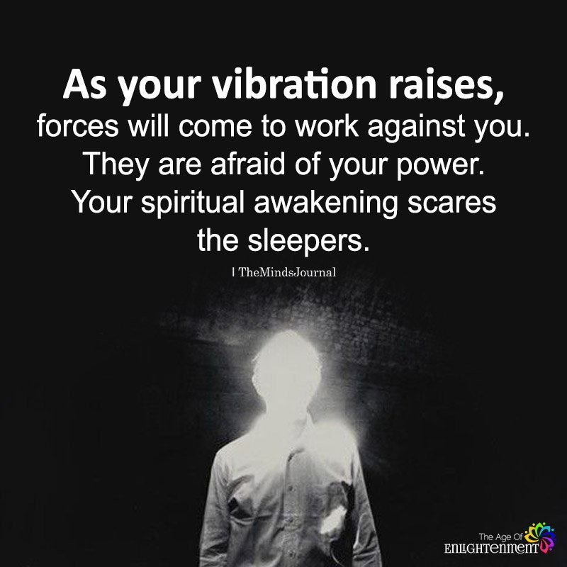 As Your Vibration Raises, Forces Will Come To Work Against You