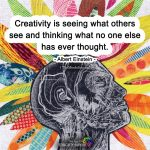 Creativity Is Seeing What Others See