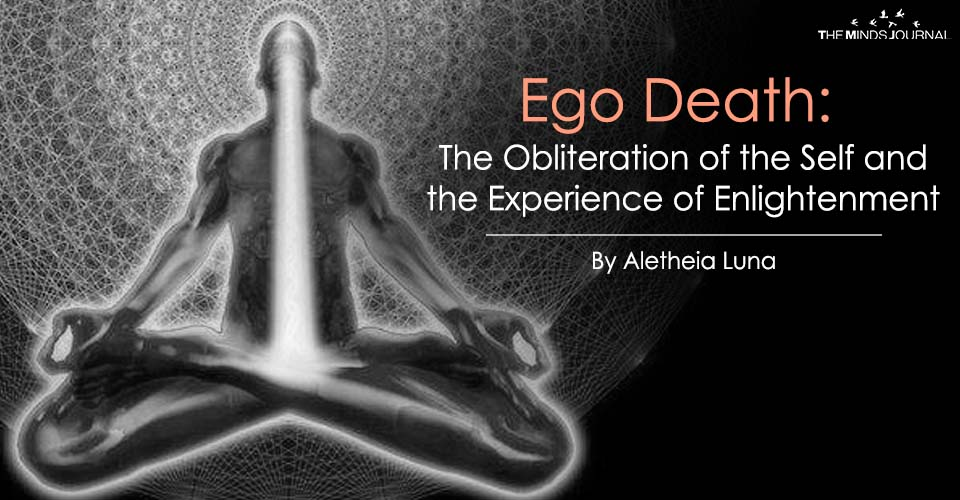Ego Death The Obliteration of the Self and the Experience of Enlightenment