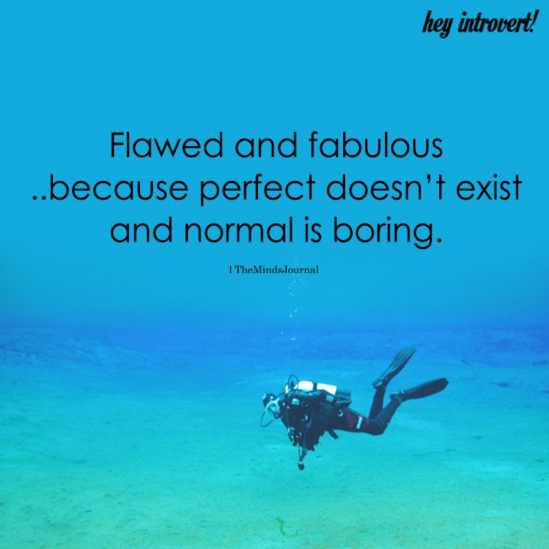 Flawed And Fabulous...Because Perfect Doesn't Exist