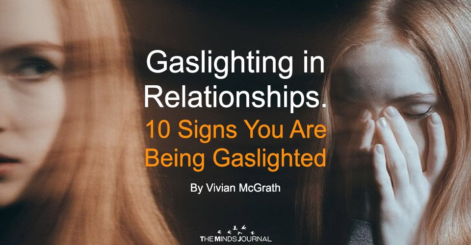 Gaslighting in Relationships 10 Signs You Are Being Gaslighted