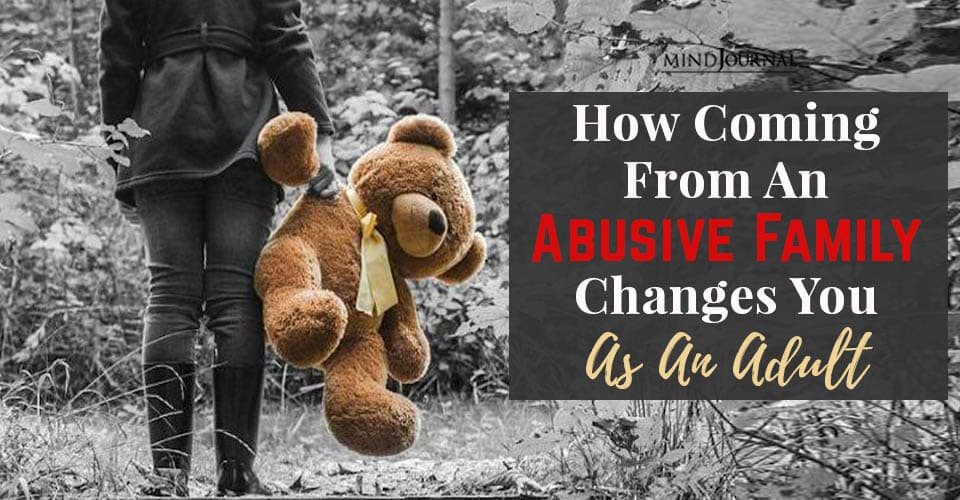 HOW COMING ABUSIVE FAMILY CHANGES ADULT