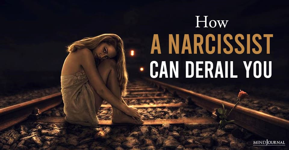 How Narcissist Can Derail You