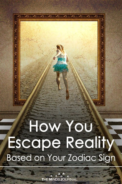 How You Escape Reality Based On Your Zodiac Sign