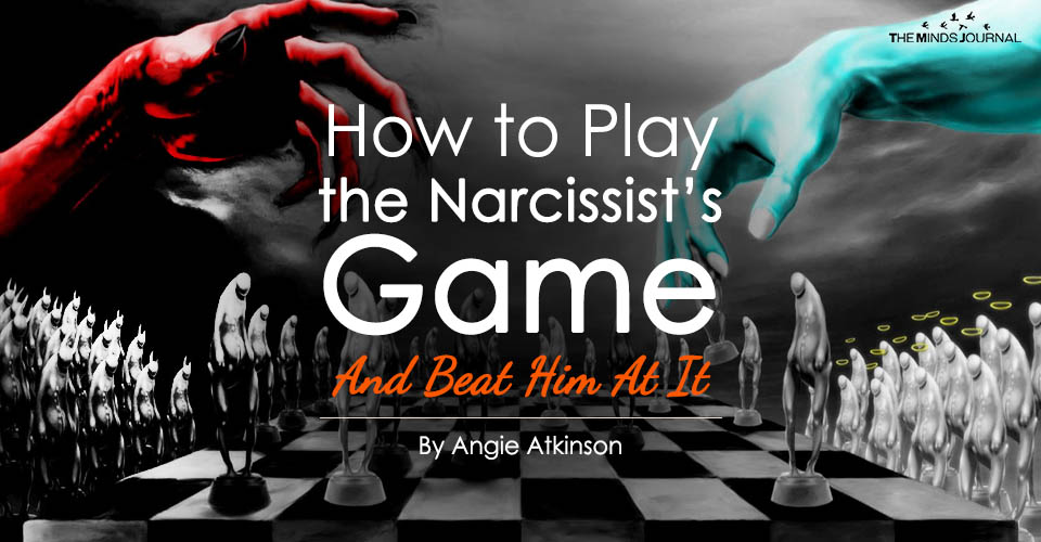 How to Play the Narcissist's Game (And Beat Him At It)