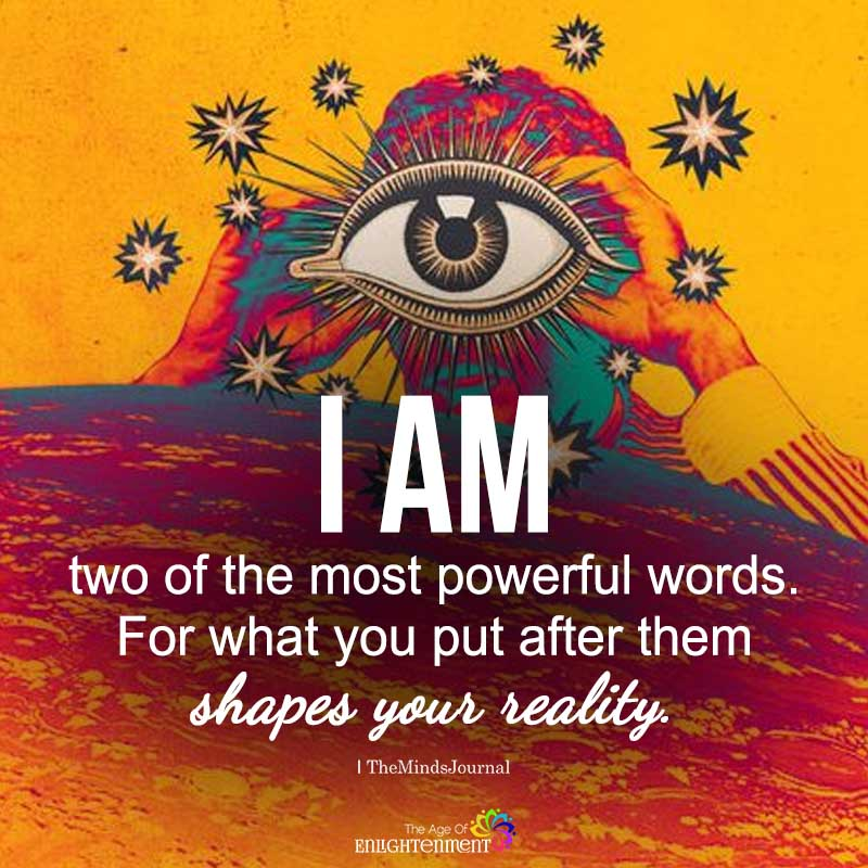 I AM Two Of The Most Powerful Words