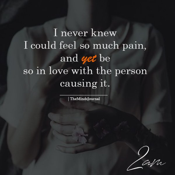 Pain Feeling Hurt Relationship: I Never Knew I Could Feel So Much Pain