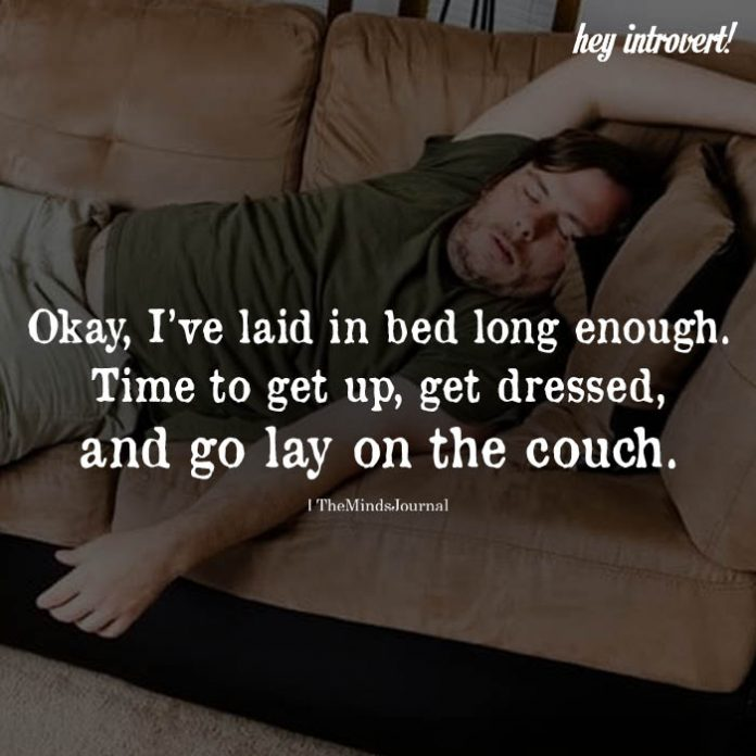 Okay, I've Laid In Bed Long Enough