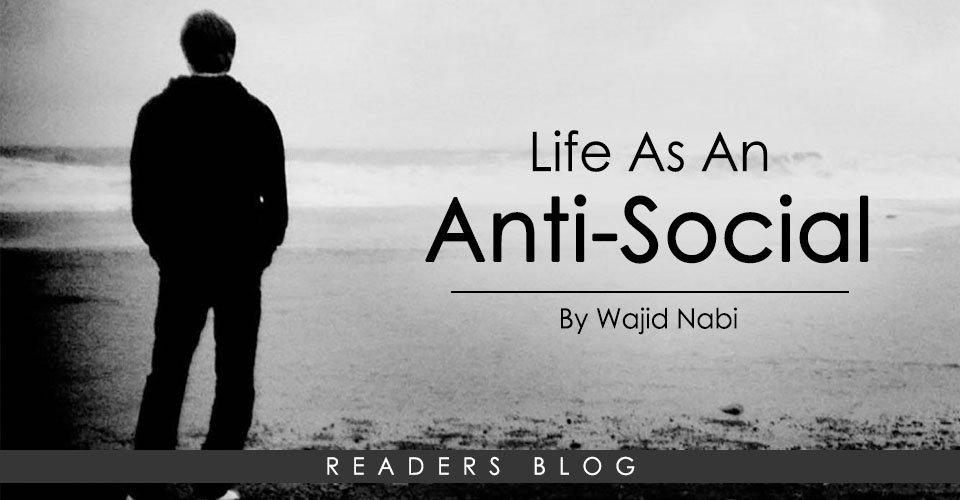 Life As An Anti-Social
