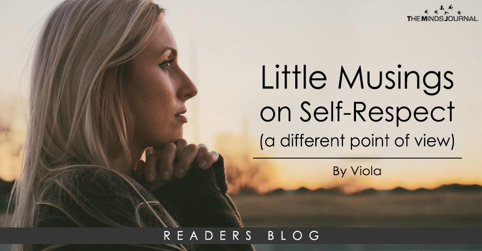 Little musings on self-respect (a different point of view)