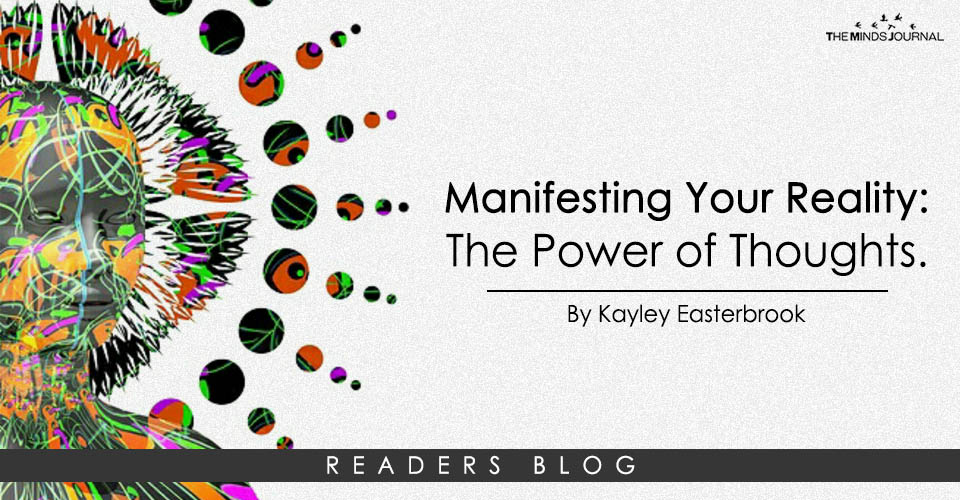 Manifesting Your Reality: The Power of Thoughts.