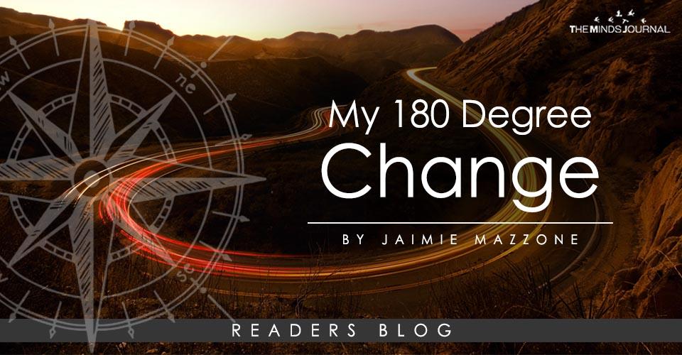 My 180 degree change