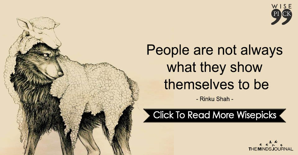 People are not always what they show themselves to be