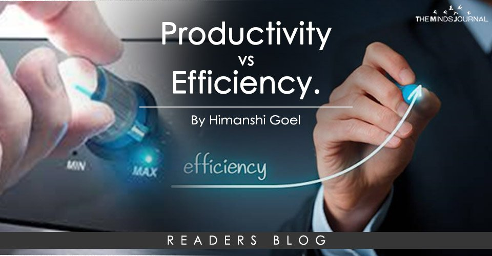 Productivity vs Efficiency. What is more valuable