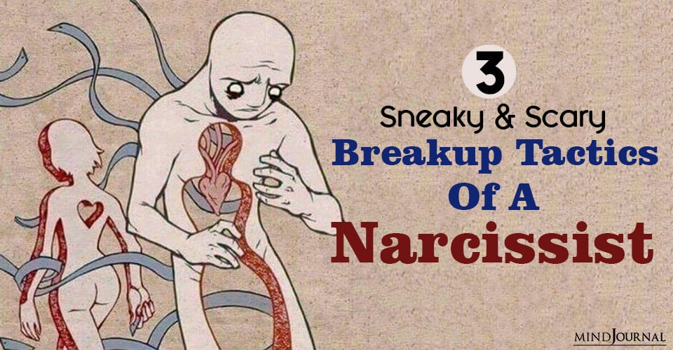 Sneaky Scary Breakup Tactics Narcissist
