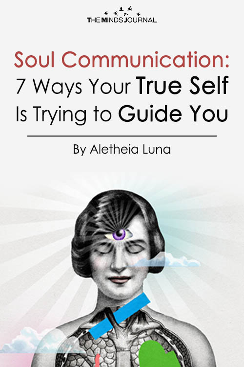 Soul Communication 7 Ways Your True Self is Trying to Guide You