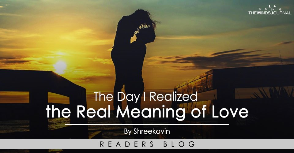 The Day I Realized the Real Meaning of Love