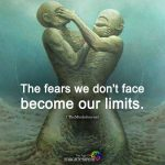 The Fears We Don't Face Become Out Limits