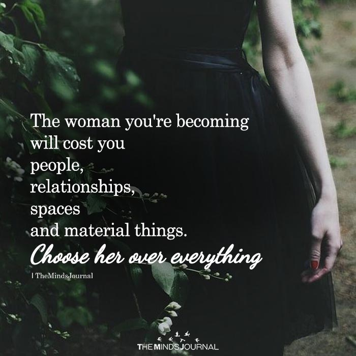 The Woman You're Becoming Will Cost You People