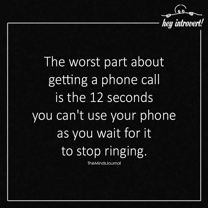 The Worst Part About Getting A Phone Call