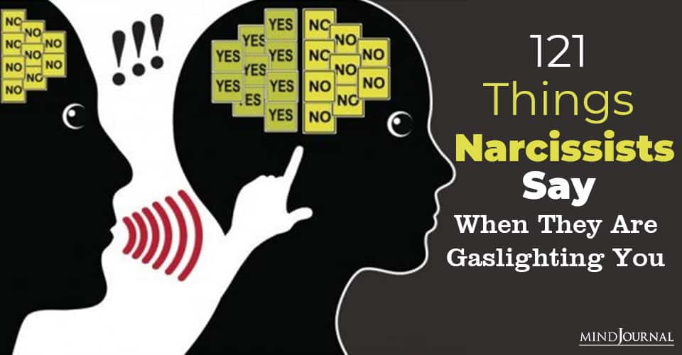 Things Narcissists Say When They Gaslighting option