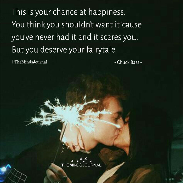 This Is Your Chance At Happiness