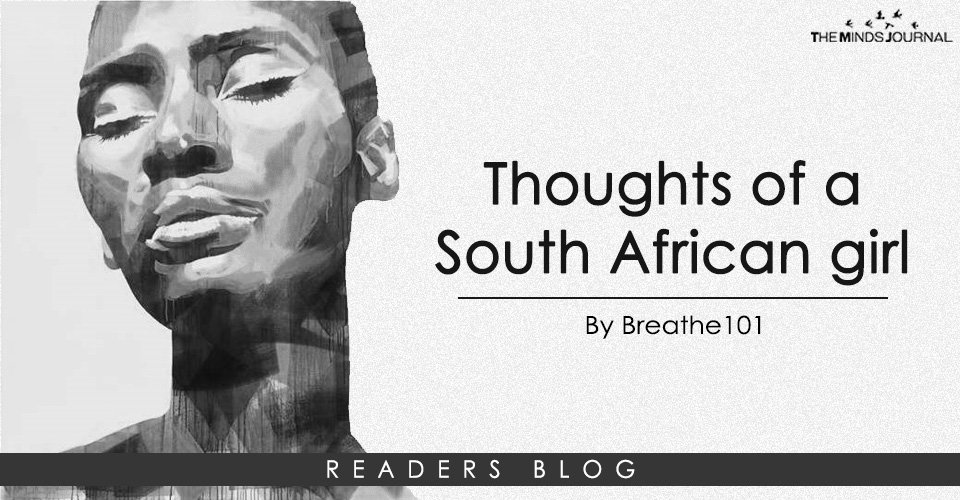Thoughts of a South African girl