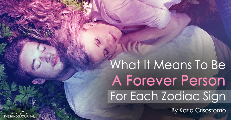 What It Means To Be A Forever Person For Your Zodiac Sign