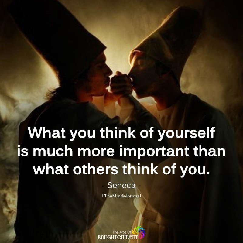 What You Think Of Yourself Is Much More Important