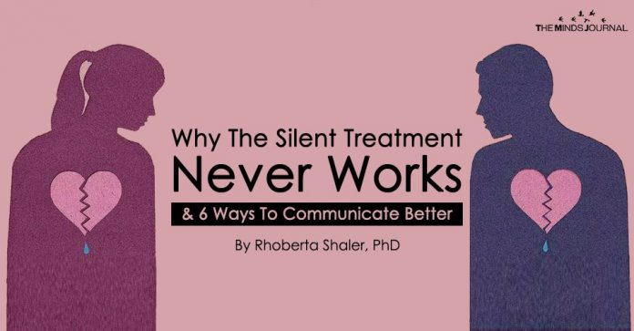 Why The Silent Treatment Never Works And 6 Ways To Communicate Better