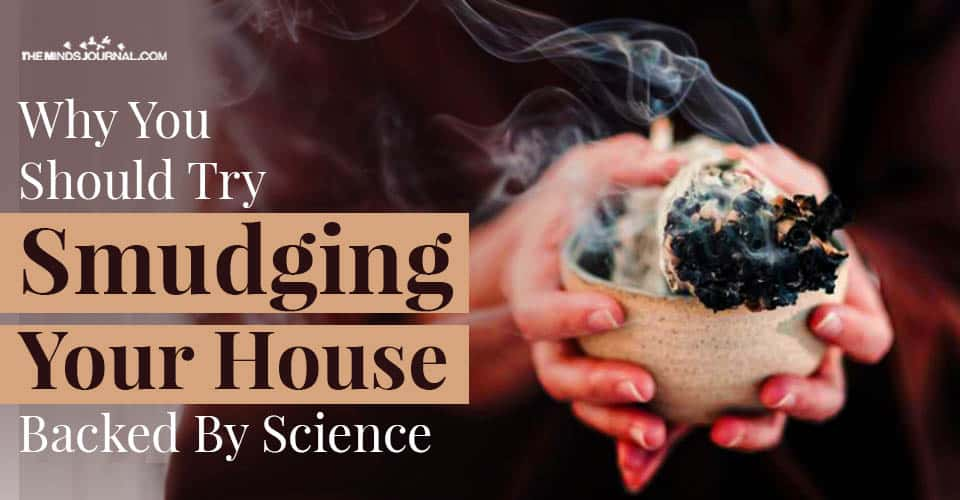 Why Try Smudging Your House Backed Science
