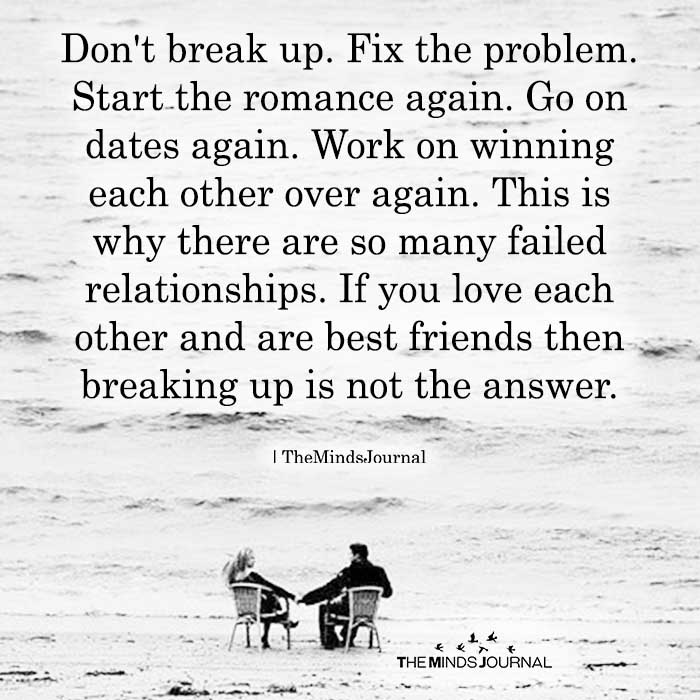 Don't Break Up. Fix The Problem