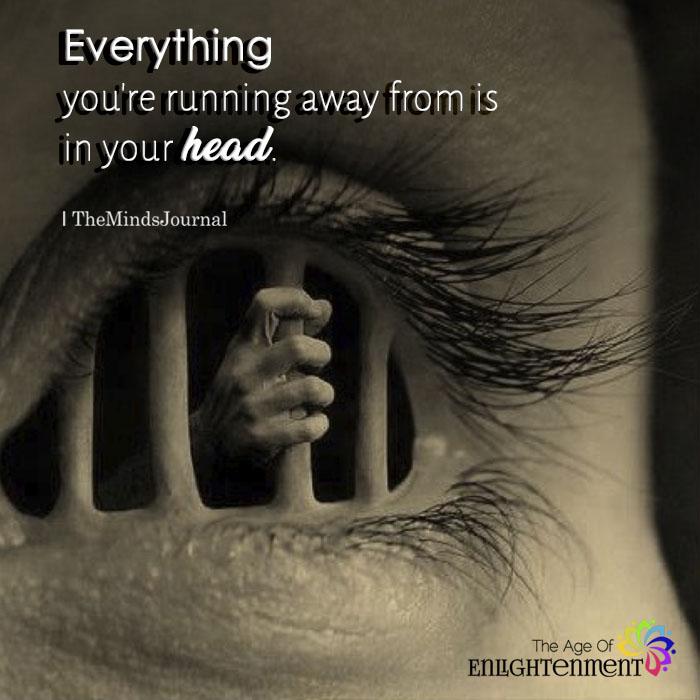 Everything You're Running Away