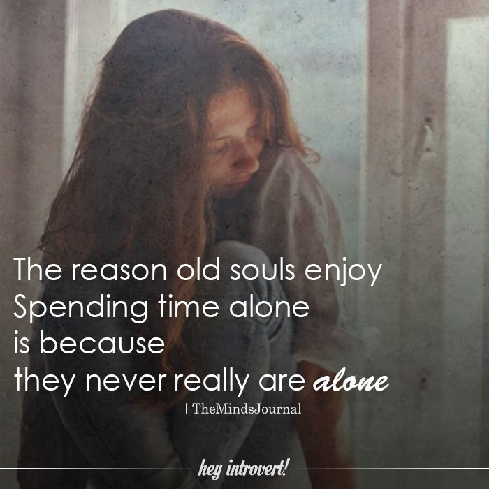 The Reason Old Souls Enjoy Spending Time Alone