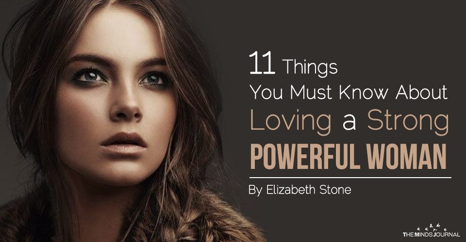 11 Things You Must Know About Loving a Strong, Powerful Woman