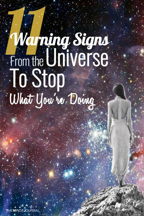 11 Warning Signs From the Universe Telling You To Stop What You're Doing