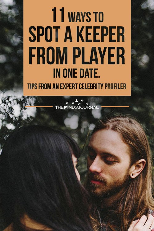 11 Ways To Spot A Keeper From Player In One Date Tips From An Expert Celebrity Profiler