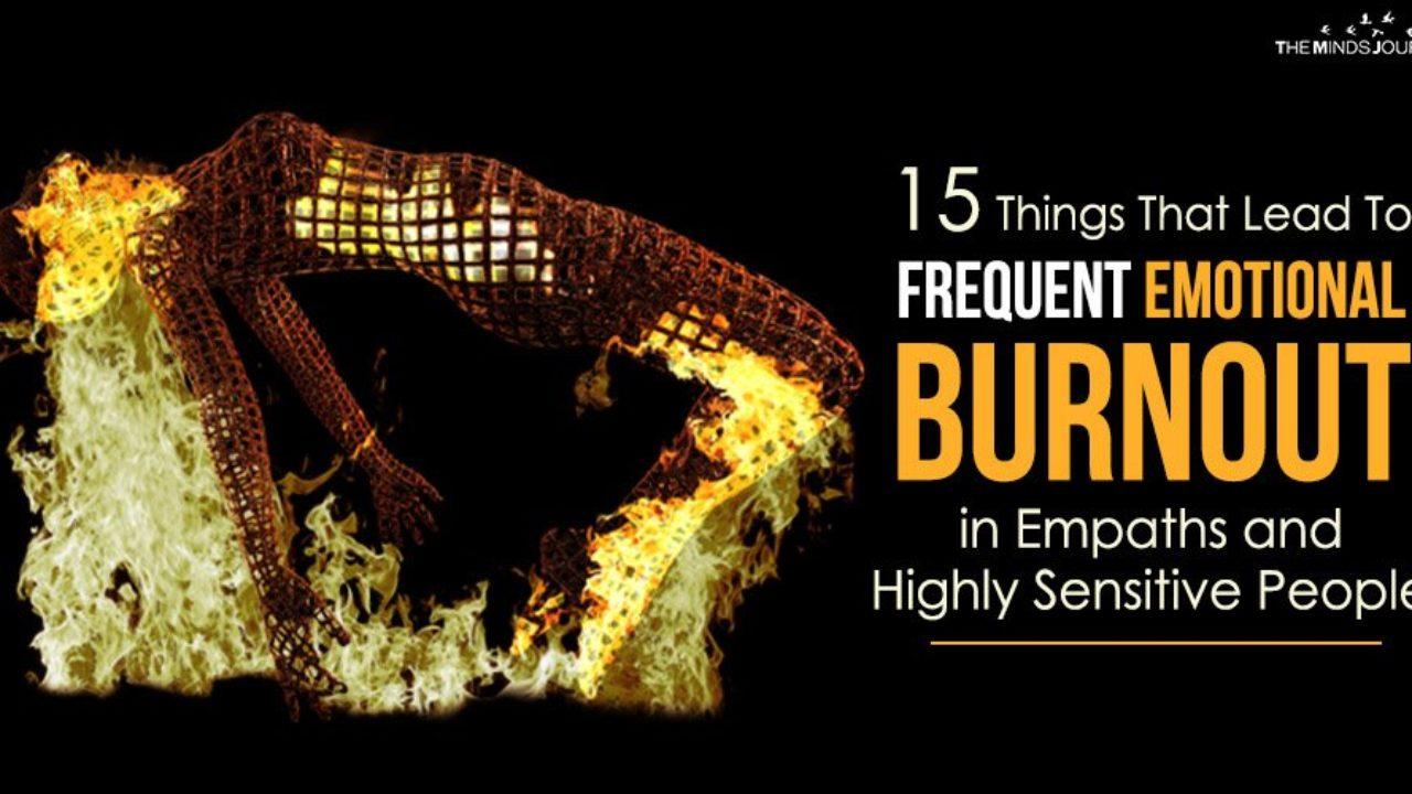 15 Things That Lead To Frequent Emotional Burnout in Empaths and