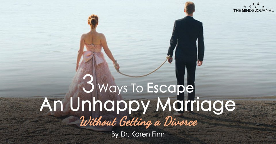 3 Ways To Escape An Unhappy Marriage Without Getting a Divorce
