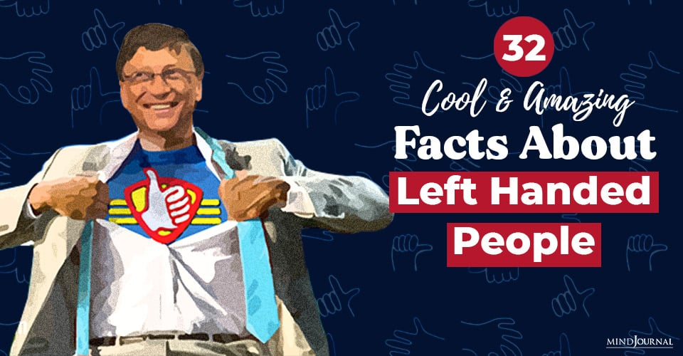 32 Cool and Amazing Facts about Left Handed People