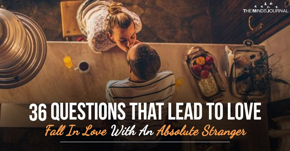 36 Questions That Lead to Love - Fall In Love With An Absolute Stranger Research Says