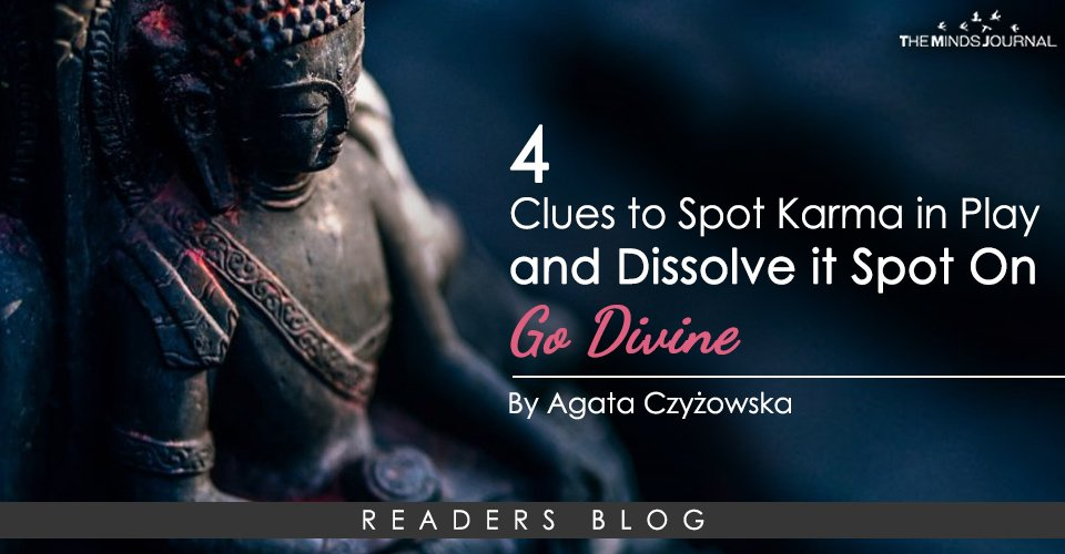 4 Clues to Spot Karma in Play and Dissolve it Spot On - Go Divine