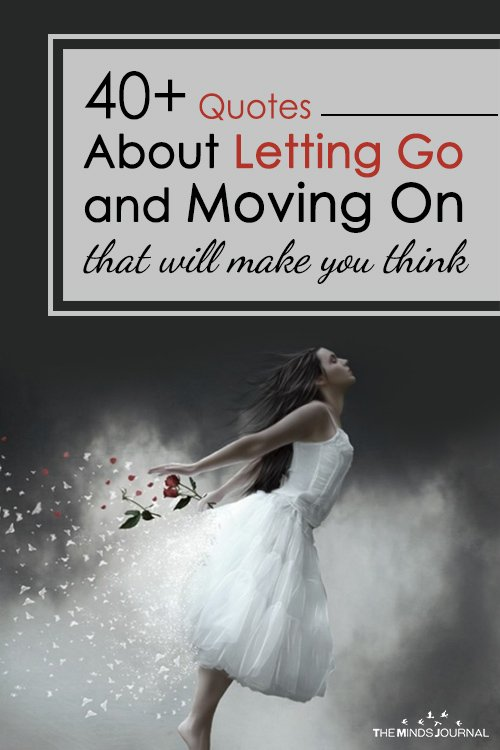 40+ Quotes About Letting Go and Moving On That Will Make You Think