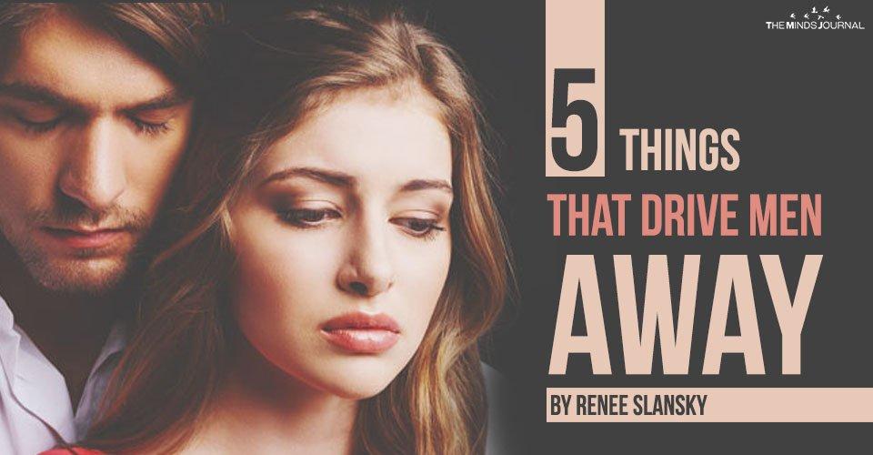 5 Things That Drive Men Away