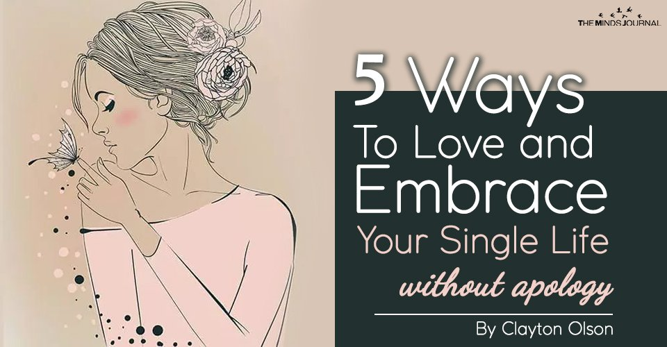 5 Ways To Love and Embrace Your Single Life without apology!