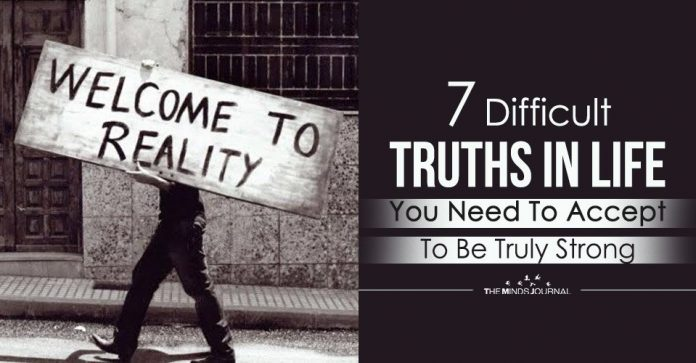 7 Difficult Truths In Life You Need To Accept To Be Truly Strong