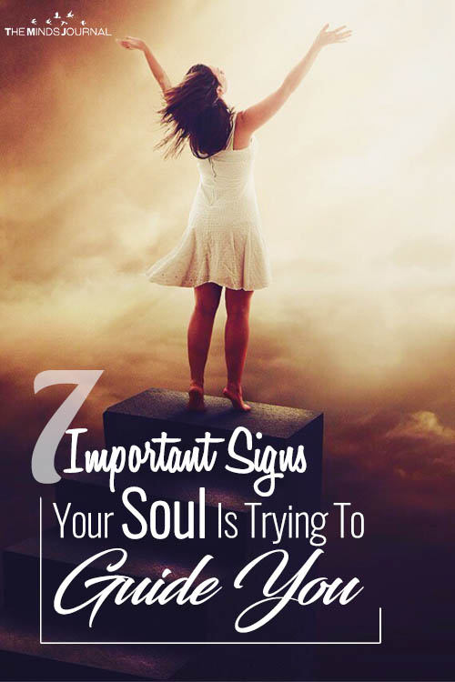 7 Important Signs Your Soul Is Trying To Guide You