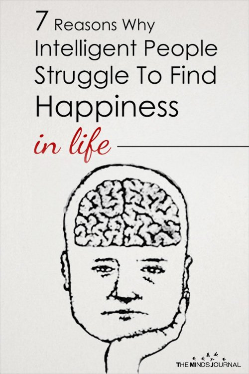 7 Reasons Why Highly Intelligent People Can't Find Happiness
